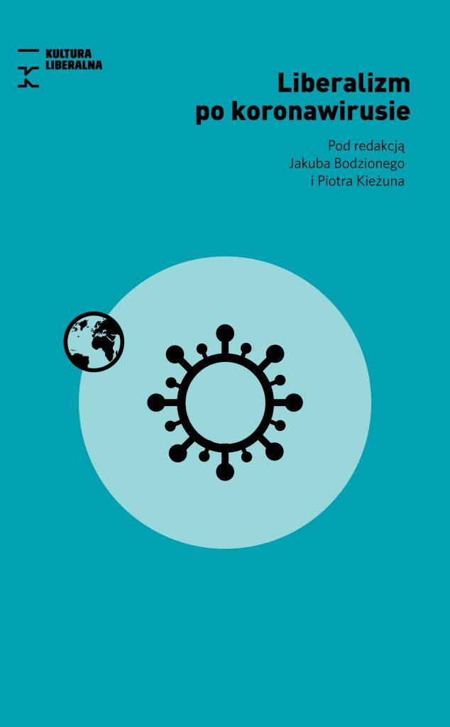 Okładka książki Liberalizm pokoronawirusie, przedstawia dużą symboliczną komórkę wirusa imniejszy wirujący wokół niego obraz Ziemi